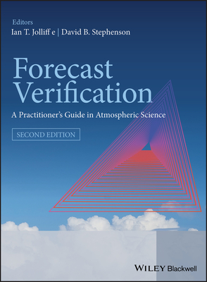 Forecast Verification: A Practitioner's Guide in Atmospheric Science - Jolliffe, Ian T. (Editor), and Stephenson, David B. (Editor)