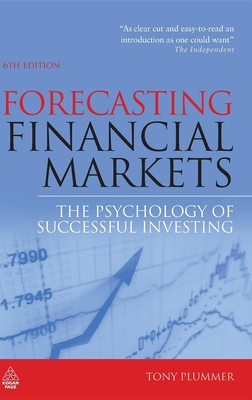 Forecasting Financial Markets: The Psychology of Successful Investing - Plummer, Tony