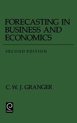 Forecasting in Business and Economics - Granger, C W J (Editor)