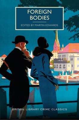 Foreign Bodies - Edwards, Martin (Editor)