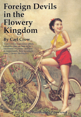Foreign Devils in the Flowery Kingdom - Crow, Carl