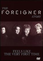 Foreigner Story: Feels Like the Very First Time
