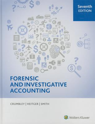 Forensic and Investigative Accounting, 7th Edition - Crumbley, D Larry, CPA, Cr.FA, and Heitger, Lester E, and Smith, G Stevenson