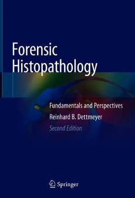 Forensic Histopathology: Fundamentals and Perspectives - Dettmeyer, Reinhard B