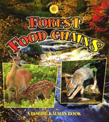 Forest Food Chains - Kalman, Bobbie