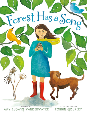 Forest Has a Song: Poems - Vanderwater, Amy Ludwig