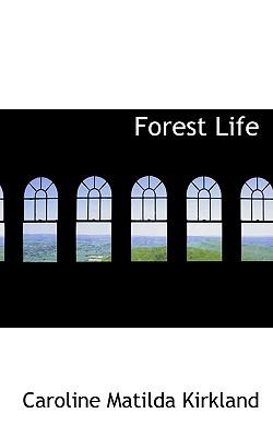 Forest Life - Kirkland, Caroline Matilda