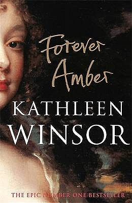 Forever Amber - Winsor, Kathleen, and Bradford, Barbara Taylor (Foreword by)