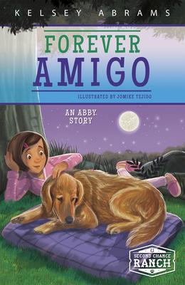 Forever Amigo: An Abby Story - Abrams, Kelsey
