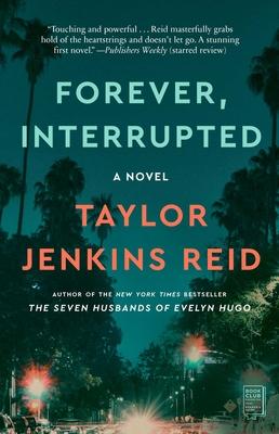 Forever, Interrupted - Reid, Taylor Jenkins