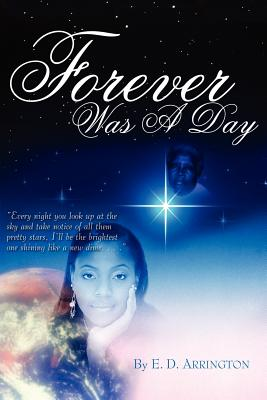Forever Was a Day: The Sequel to 'Stay the Course' - Arrington, E D