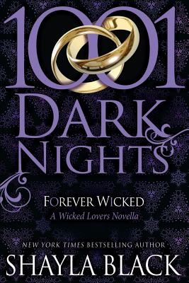 Forever Wicked: A Wicked Lovers Novella - Black, Shayla