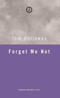 Forget Me Not - Holloway, Tom