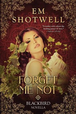Forget Me Not - Shotwell, Em