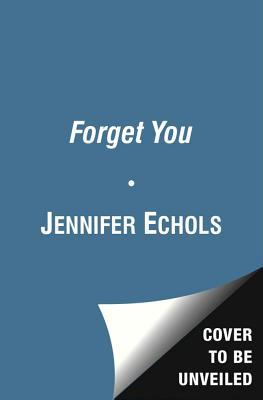 Forget You - Echols, Jennifer