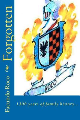 Forgotten: 1300 Years of Family History... - Roco, Facundo Sagarbarria
