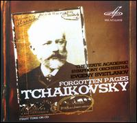 Forgotten Pages: Tchaikovsky - USSR State Academic Orchestra; Evgeny Svetlanov (conductor)