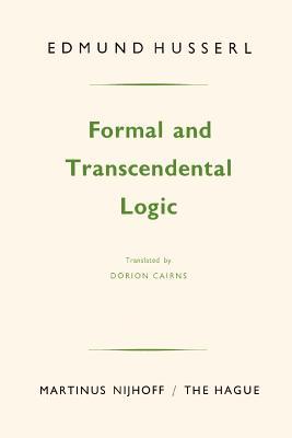 Formal and Transcendental Logic - Cairns, Dorion (Translated by), and Husserl, Edmund