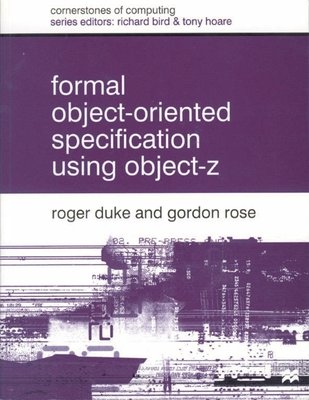 Formal Object Oriented Specification Using Object-Z - Rose, Gordon