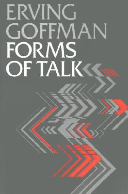 Forms of Talk - Goffman, Erving