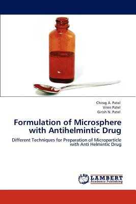 Formulation of Microsphere with Antihelmintic Drug - Patel, Chirag A, and Patel, Viren, and Patel, Girish N
