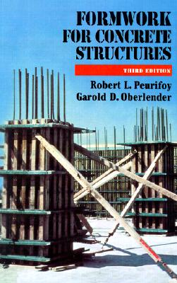 Formwork for Concrete Structures - Peurifoy, Robert L, Professor