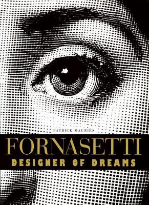 Fornasetti: Designer of Dreams - Mauries, Patrick