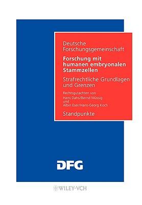 Forschung Mit Humanen Embryonalen Stammzellen - Deutsche Forschungsgemeinschaft (Dfg) (Editor)