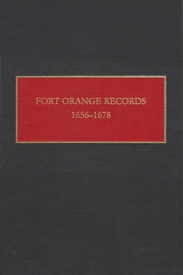 Fort Orange Records: 1656-1678 - Gehring, Charles T (Translated by), and Fort Orange