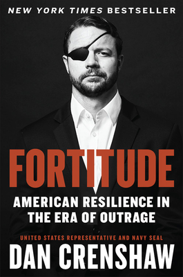 Fortitude: American Resilience in the Era of Outrage - Crenshaw, Dan