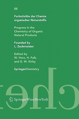 Fortschritte der Chemie Organischer Naturstoffe / Progress in the Chemistry of Organic Natural Products 88 - Herz, W. (Editor), and Falk, Heinz (Editor), and Kirby, G. W. (Editor)