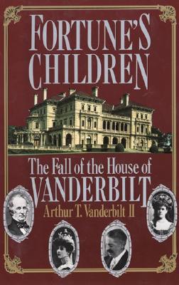 Fortune's Children - Vanderbilt, Arthur T
