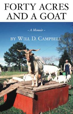 Forty Acres and a Goat: A Memoir - Campbell, Will D