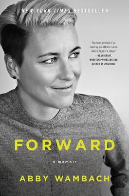 Forward: A Memoir - Wambach, Abby
