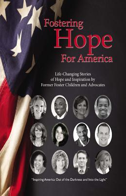 Fostering Hope for America: (Real Life Stories of Hope) - Merritt, Davina a, and Degarmo Phd, Dr John, and Lloyd Rn, Travis