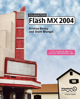 Foundation Macromedia Flash MX 2004 - Besley, Kristian, and Bhangal, Sham
