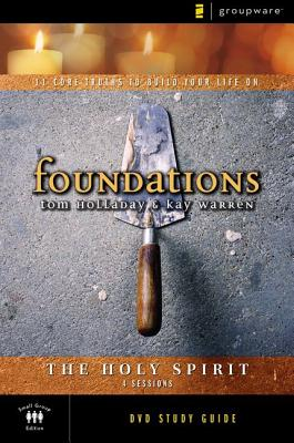 Foundations: Holy Spirit: Small Group Study - Holladay, Tom, and Warren, Kay, Professor