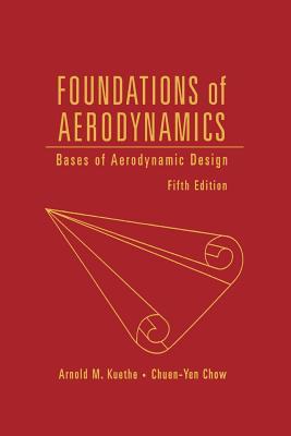 Foundations of Aerodynamics: Bases of Aerodynamic Design - Kuethe, Arnold M
