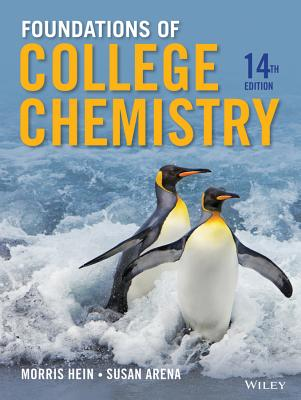 Foundations of College Chemistry - Hein, Morris, and Arena, Susan
