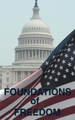 Foundations of Freedom: Common Sense, the Declaration of Independence, the Articles of Confederation, the Federalist Papers, the U.S. Constitution - Hamilton, Alexander, and Continental Congress, Congress, and Jefferson, Thomas