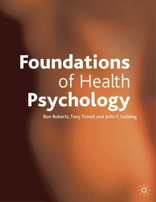 Foundations of Health Psychology - Roberts, Ron