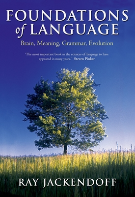 Foundations of Language: Brain, Meaning, Grammar, Evolution - Jackendoff, Ray