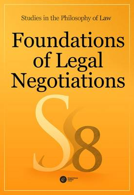 Foundations of Legal Negotiations - Stelmach, Jerzy (Editor), and Brozek, Bartosz (Editor)