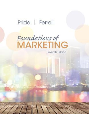 Foundations of Marketing - Pride, William M