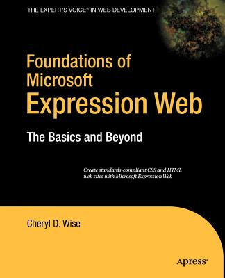 Foundations of Microsoft Expression Web: The Basics and Beyond - Wise, Cheryl D