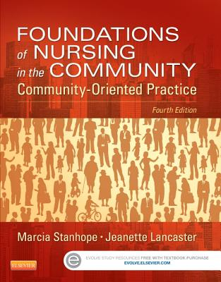 Foundations of Nursing in the Community: Community-Oriented Practice - Stanhope, Marcia, and Lancaster, Jeanette