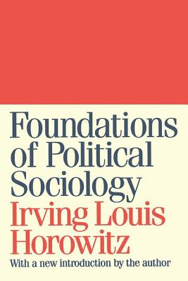 Foundations of Political Sociology - Horowitz, Irving