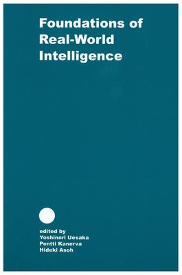 Foundations of Real World Intelligence - Uesaka, Yoshinori (Editor)