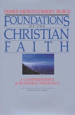 Foundations of the Christian Faith - Boice, James Montgomery