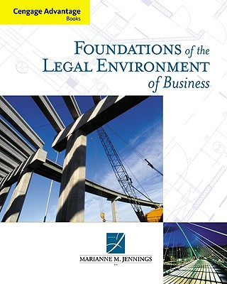 Foundations of the Legal Environment of Business - Jennings, Marianne M